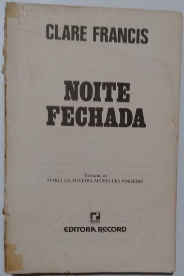 Livro Noite Fechada. Clare Francis. 1983