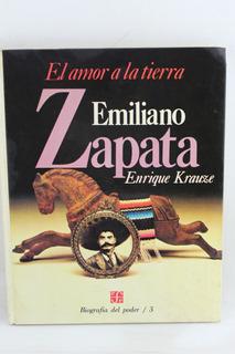 R579 Enrique Krauze -- El Amor A La Tierra Emiliano Zapata