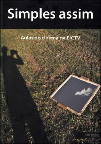 Simples Assim - Aulas De Cinema Na Eictv-cuba