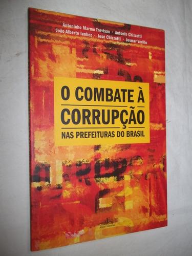 Livro - O Combate A Corrupção Nas Prefeituras Do Brasil