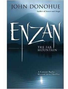 Enzan The Far Mountain: A Connor Burke Martial Arts Thriller