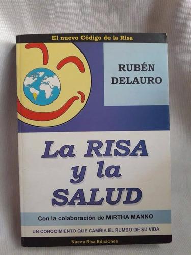 Imagen 1 de 8 de La Risa Y La Salud Ruben Delauro Mirtha Manno Nueva Risa Ed.