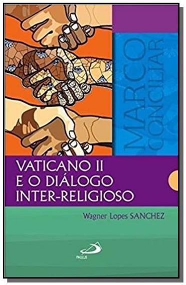 Vaticano Ii E O Dialogo Inter-religioso