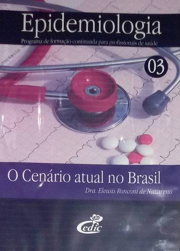 Dvd Epidemiologia O Cenário Atual No Brasil - Original