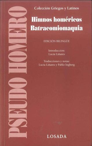Himnos Homericos- Bratacomiomaquia - Homero - Losada