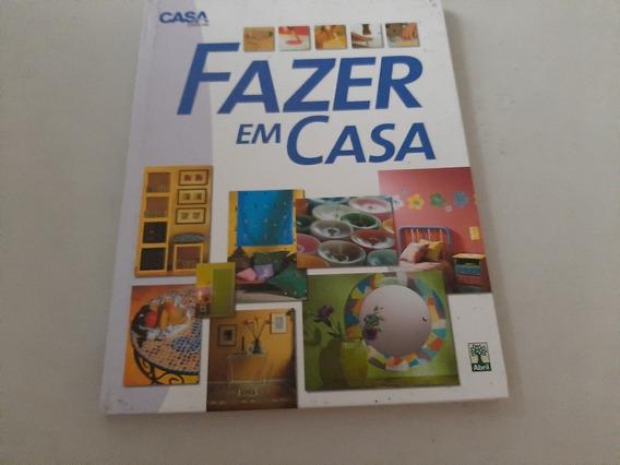 Livro Fazer Em Casa - Casa Claudia Especial