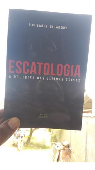 Escatologia - A Doutrina Das Ultimas Coisas