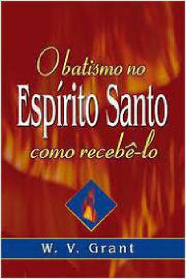 Livro O Batismo No Espírito Santo Como Recebê-lo