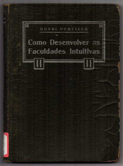 Como Desenvolver As Faculdades Intuitivas (raridade 1940)