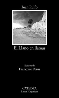 El Llano En Llamas, Juan Rulfo, Ed. Cátedra