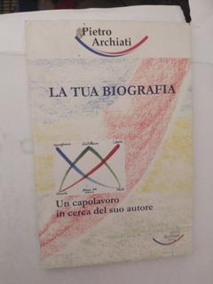La Tua Biografia - Pietro Archiati