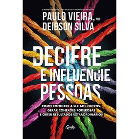 Livro Decifre E Influencie Pessoas - Paulo Vieira