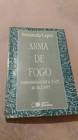 Arma De Fogo - Legislação - Fernando Capez