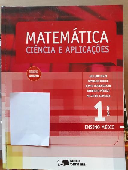 Matemática Ciência E Aplicaçoes 1 Ensino Médio 2010 Saraiva