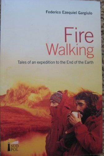 Fire Walking - Federico Ezequiel Gargiulo