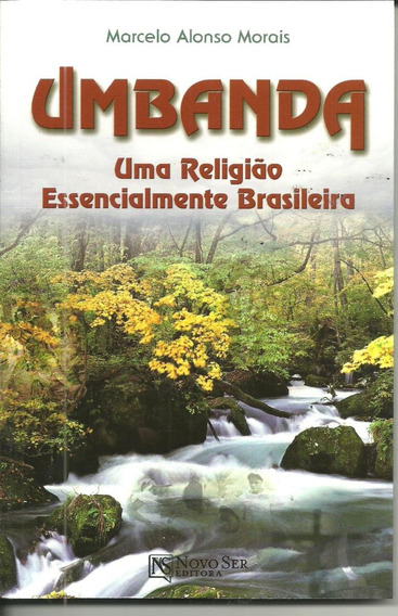 Umbanda Uma Religião Essencialmene Brasileira, De Marcelo Al