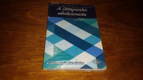 A Campanha Abolicionista - José Do Patrocinio - Livro Novo