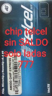Venta De Chip De Todas Estas Ladas Por Pieza Telcel Sin Sald