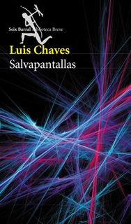 Salvapantallas De Luis Chaves - Seix Barral