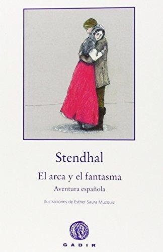 El Arca Y El Fantasma, Stendhal, Gadir