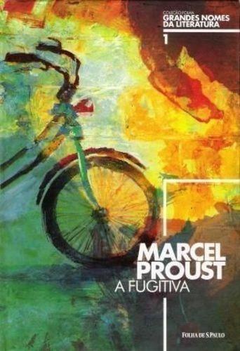 A Fugitiva Grandes Nomes Da Literatura - Marcel Proust