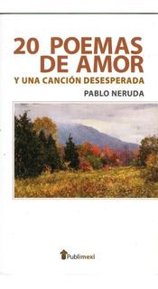Libro. 20 Poemas De Amor. Pablo Neruda.