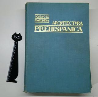 Arquitectura Prehispánica Ignacio Marquina 1964 Especial