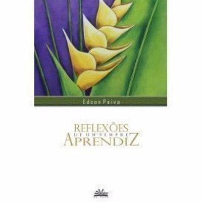 Livro Reflexoes De Um Sempre Aprendiz Edson Paiva