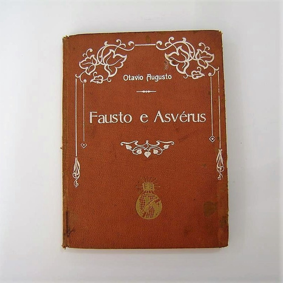 Livro - Fausto E Asvérus - Otávio Augusto - Raro 1919