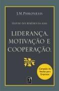 Liderança; Motivação E Cooperação J. M. Phronesis