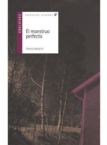 El Monstruo Perfecto - Franco Vaccarini - Edelvives