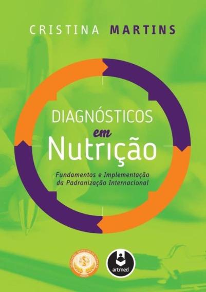 Diagnosticos Em Nutricao - Fundamentos E Implementacao Da