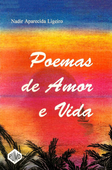 Livro Poemas De Amor E Vida Nadir Autografado Amor Romance