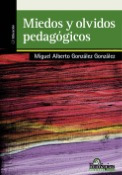 Miedos Y Olvidos Pedagógicos - M. A. González González
