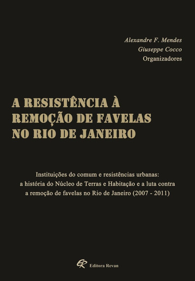 A Resistência À Remoção De Favelas No Rio De Janeiro