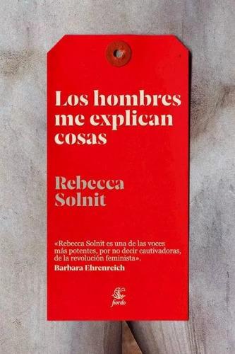 Los Hombres Me Explican Cosas - Rebecca Solnit Envío Gratis*