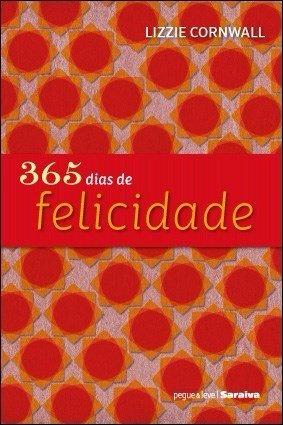 Livro- 365 Dias De Felicidade - Lizzie Cornwall - Novo §