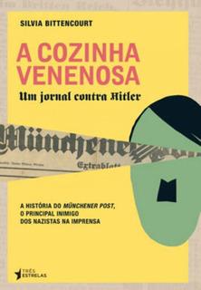 Cozinha Venenosa, A - Um Jornal Contra Hitler