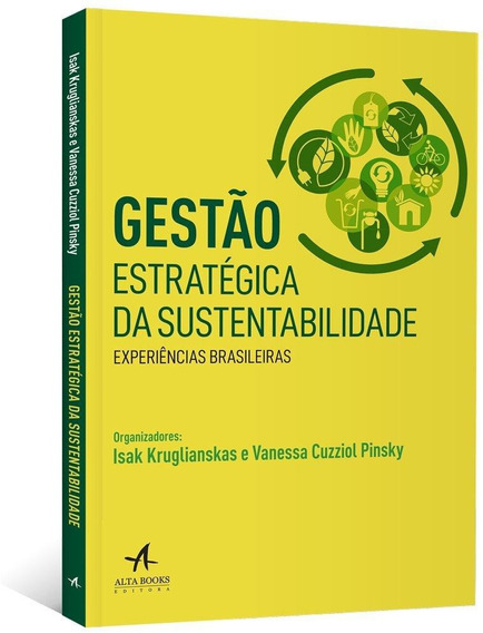 Gestão Estratégica Da Sustentabilidade - Experiências Bra