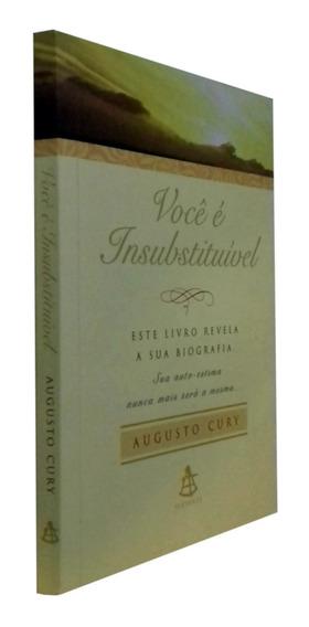Você É Insubstituivel Augusto Cury Livro