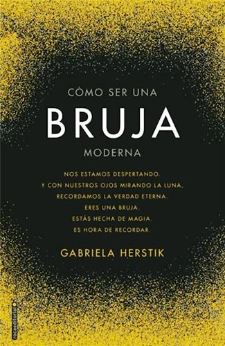 Como Ser Una Bruja Moderna - Gabriela Herstick Libro + Envio