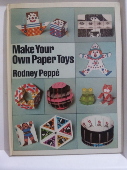 Make Your Own Paper Toys - Rodney Peppé