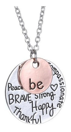 Nuevo Dije Be Happy Strong Brave Thankful Collar Mujer Novia