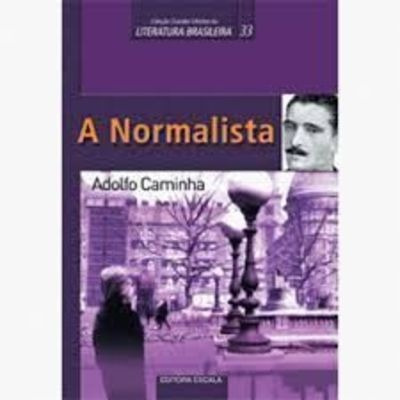 A Normalista - Coleção Grandes Mestres Da Literatura Bras...