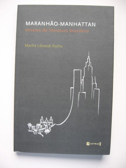 Maranhão - Manhattan: Ensaios De Literatura Brasileira