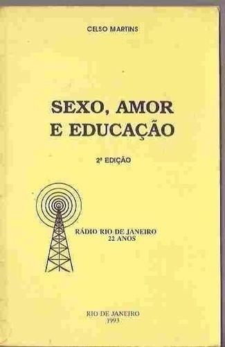Livro Sexo, Amor E Educação Celso Martins