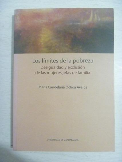 Los Límites De La Pobreza. María Candelaria Ochoa Avalos.