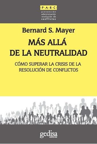 Mas Allá De La Neutralidad, Mayer, Ed. Gedisa