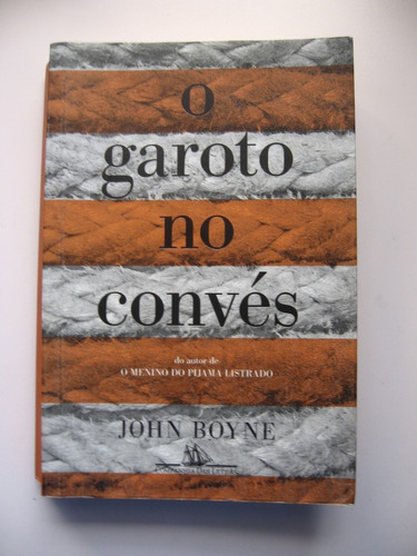 O Garoto No Convés - John Boyne - Ed. Companhia Das Letras