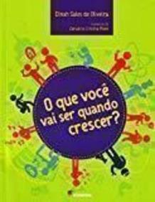 O Que Você Vai Ser Quando Crescer? Dinah Sales De Oliveira